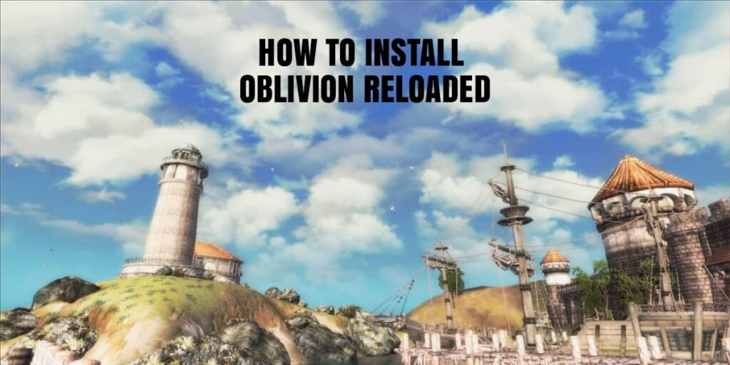 Your key  to Success How to install oblivion reloaded