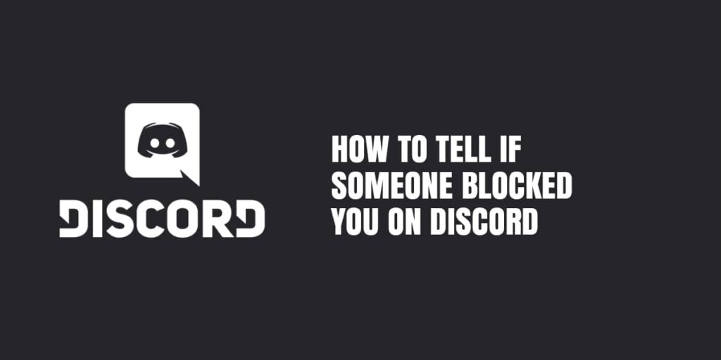 How To Tell If Someone Blocked You On Discord- Step-by-step Guide