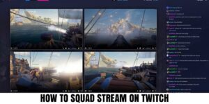 squad-streaming-in-twitch-app