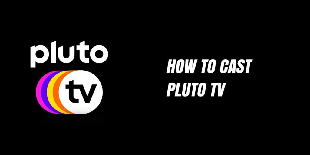 How To Cast Pluto Tv | Step By Step Guide |