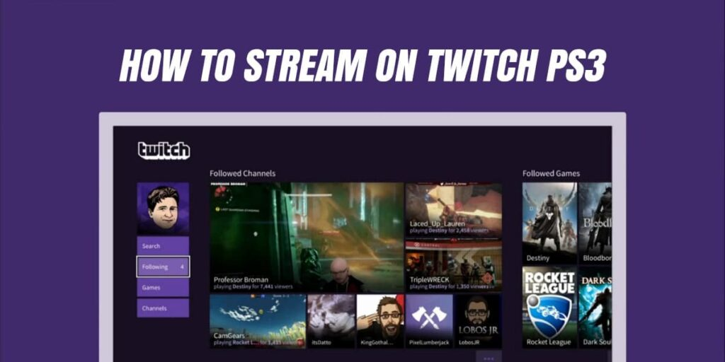 How To Stream On Twitch ps3 ( Step by Step )