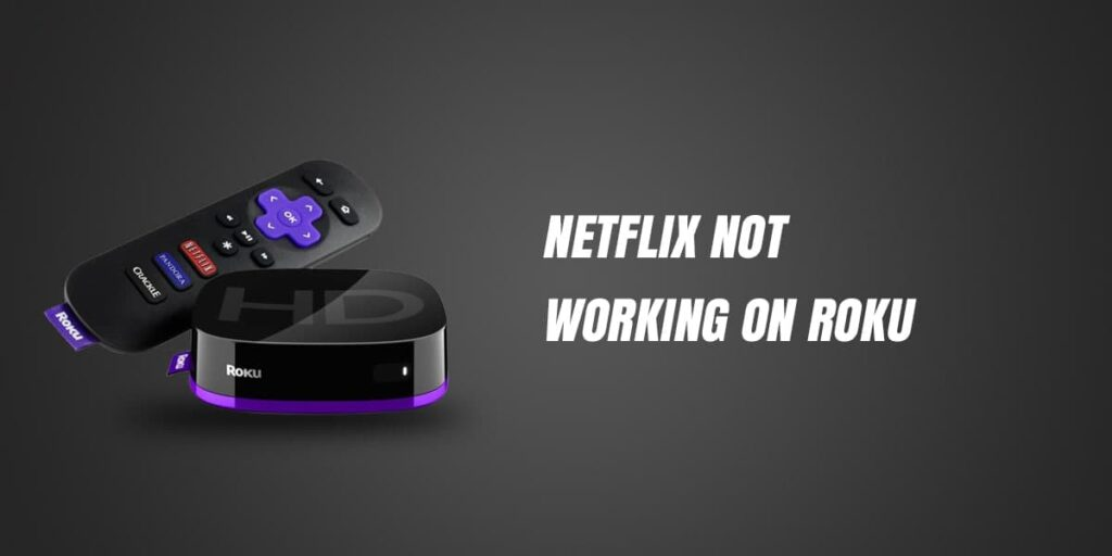 How To Netflix Not Working On Roku