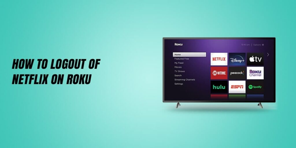 How To Logout Of Netflix on Roku ( Easy Guide )