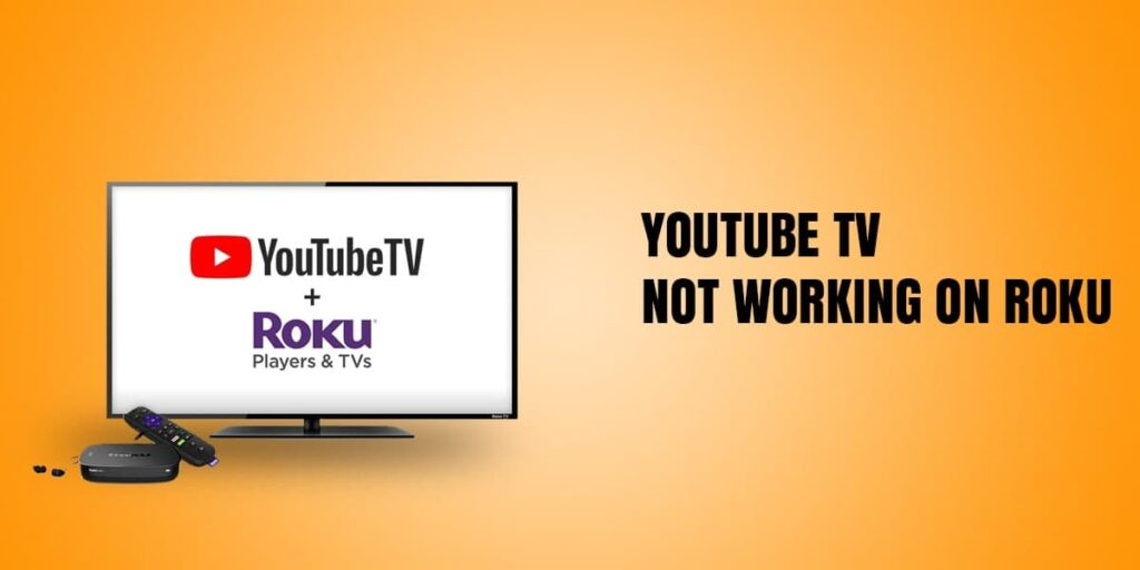 Youtube Tv Not Working On Roku ( Easy guide )