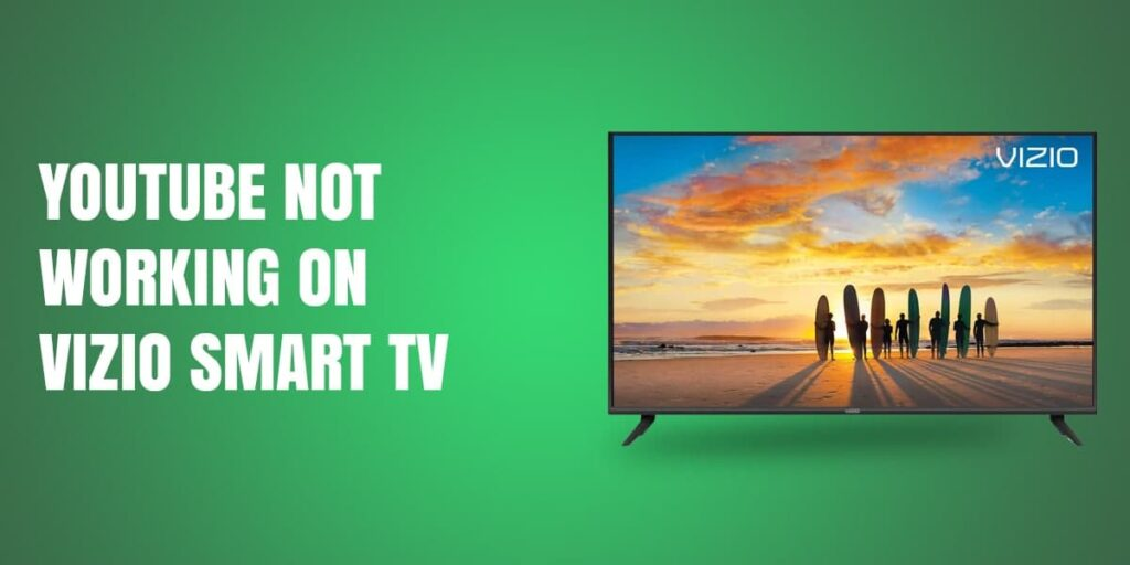 Youtube Not Working On Vizio Smart TV [Guide 2021]